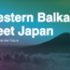 Western Balkans Meets Japan – Bridge To The Future